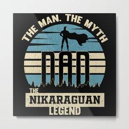 The Man The Myth The Nicaraguan Legend Dad Metal Print