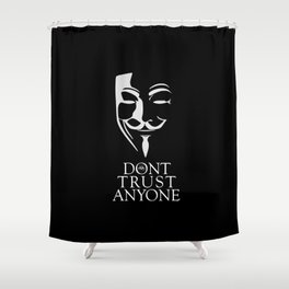 Don't Trust Anyone Shower Curtain