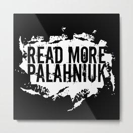 Read More Palahniuk  |  Chuck Palahniuk Metal Print