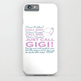 JUST CALL GIGI! iPhone Case