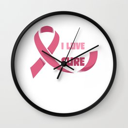 Someone I love needs a cure - breast cancer Wall Clock
