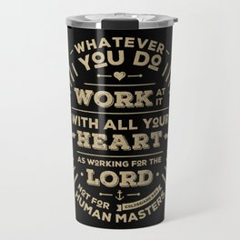 Colossians 3 vers 23 Travel Mug