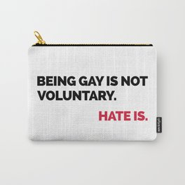 Being Gay Is Not Voluntary Quote Carry-All Pouch