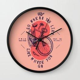 go where you like - like where you go Wall Clock