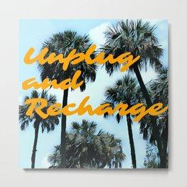 Unplug and Recharge Metal Print