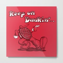 Keep on dunkin' Metal Print