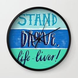 Stand Brave Wall Clock