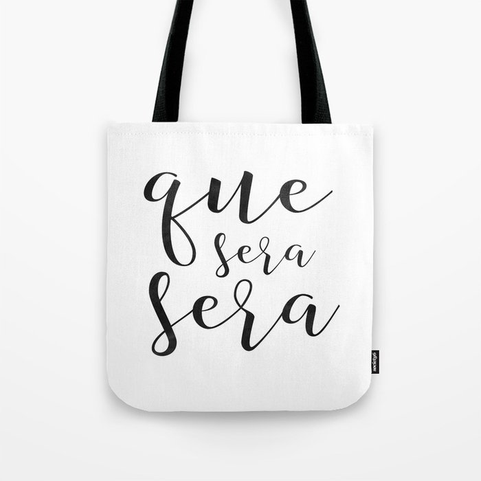 Que Sera Sign Spanish Quote Apartment Decor Printable Poster Home Modern Wall Art Tote Bag By Tomoogorelica Society6
