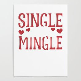 Single And Ready To Mingle Valentines Day Poster