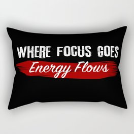 Where Focus Goes, Energy Flows Rectangular Pillow