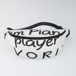 I'm Piano player Favorite Piano player Fanny Pack