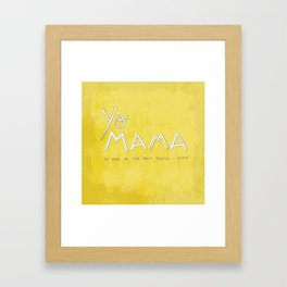 Yo Mama Is Tha Best / Green Framed Art Print