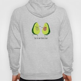 Your'e my perfect half Hoody