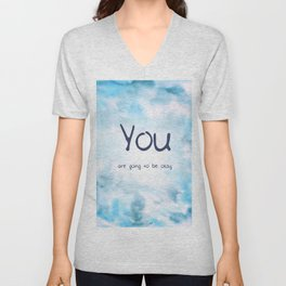 """""""You are going to be okay;"""" semicolon Unisex V-Neck"""