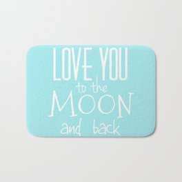 Love You to the Moon and back Bath Mat