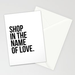 Shop in the name of love Stationery Cards