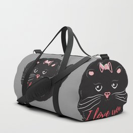 Cute kitty. I love you Duffle Bag