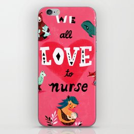 We All Love To Nurse iPhone Skin