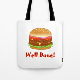 Well Done! Tote Bag