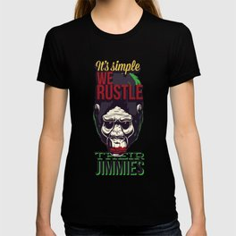 It's Simple We Rustle Their Jimmies T-shirt