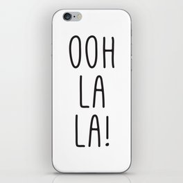 French Prints, Oh La La, Typography Print, Girl Quotes, French Art, Digital Art, Wall Prints iPhone Skin