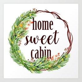 Home Sweet Cabin Art Print