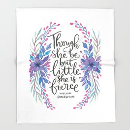 Though She Be But Little - Shakespeare Quote Throw Blanket