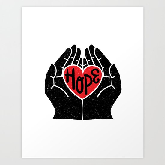 Hold hope in your heart Art Print