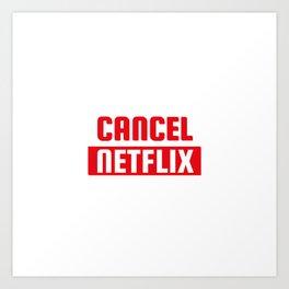 Cancel Netflix Art Print