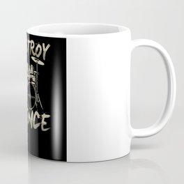 I Destroy Silence Drums Drumming Coffee Mug