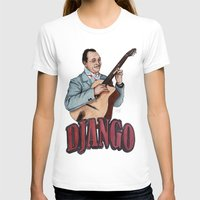 django T-shirts featuring Django Reinhardt by Daniel Cash