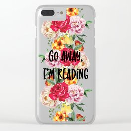 Go Away I'm Reading Floral Design Clear iPhone Case