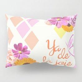 Ya de la joie Pillow Sham