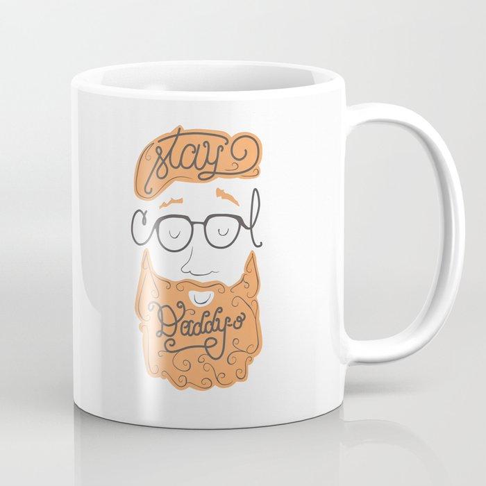 Stay Cool Daddy-o Coffee Mug