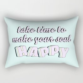 Make Your Soul Happy Rectangular Pillow