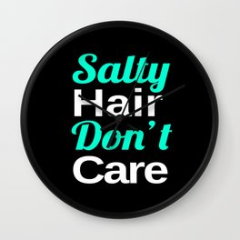 Salty Hair, Don't Care Wall Clock