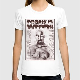 Reality is Wrong T-shirt