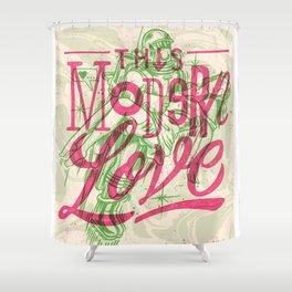 THIS MODERN LOVE Shower Curtain