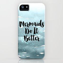 Mermaids Do It Better iPhone Case
