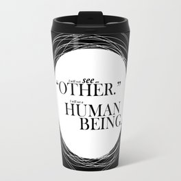 Lab No. 4 - I will see a Human Being Motivating Quotes Poster Travel Mug