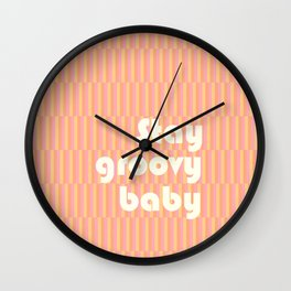 stay groovy baby Wall Clock