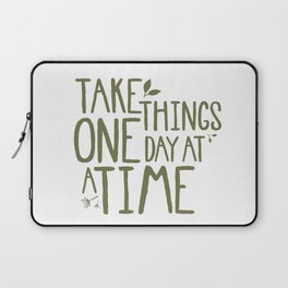 Take Things One Day At A Time Laptop Sleeve