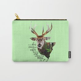 As the deer longs for streams of water so my soul longs for you,O God-Psalm 42:1 Carry-All Pouch