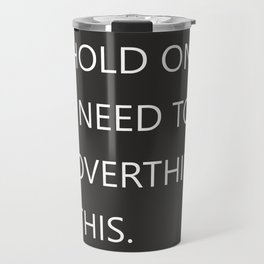 Hold On Typography Travel Mug