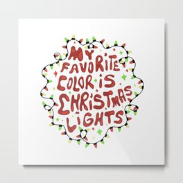 My favorite color is christmas lights Metal Print