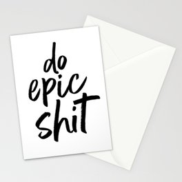 do epic shit - BLACK Stationery Cards