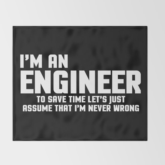 I'm An Engineer Funny Quote by envyart