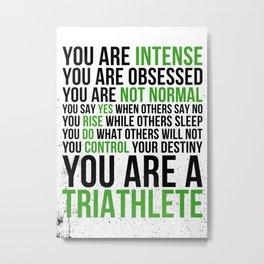 Triathlon Inspiration Motivation Metal Print