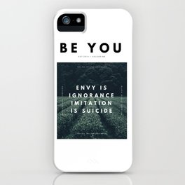 Envy Is Ignorance . Imitation Is Suicide . iPhone Case