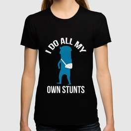 Broken Arm Gift I Do All My Own Stunts Parkour T-shirt